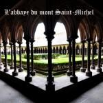 【聖米歇爾山】古樸的《聖米歇爾修道院》(L'abbaye du mont Saint-Michel)